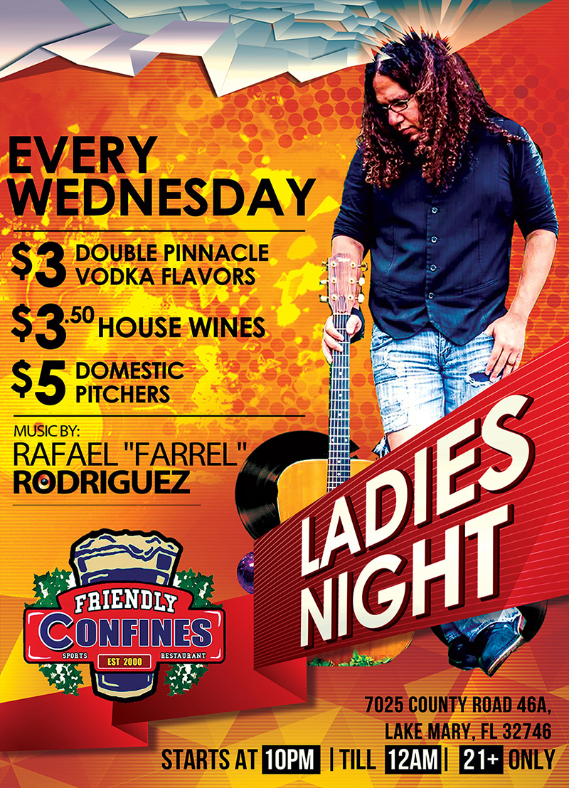 Ladies night on Wednesdays at My Friendly Confines Lake MAry with Liver music by Rafael Farrel Rodriguez